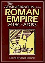 Administration Of The Roman Empire (Exeter Studies in History, nr. 18)
