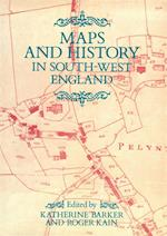Maps And History In South-West England (Exeter Studies in History S)