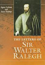 The Letters Of Sir Walter Ralegh