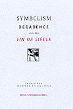 Symbolism, Decadence and the Fin De Siaecle af Patrick Mcguinness