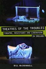 Theatres of the Troubles (Exeter Performance Studies)