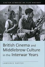 British Cinema and Middlebrow Culture in the Interwar Years (Exeter Studies in Film History)