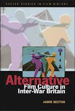 Alternative Film Culture in Interwar Britain (Exeter Studies in Film History)