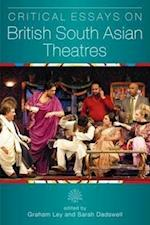 Critical Essays on British South Asian Theatre (Exeter Performance Studies)