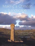 Making a Christian Landscape af Sam Turner