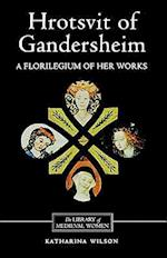 Hrotsvit of Gandersheim (Library of Medieval Women)