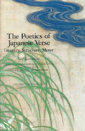 The Poetics of Japanese Verse - Imagery, Structure, and Meter