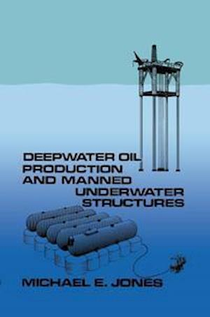 Deepwater Oil Production and Manned Underwater Structures