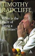What is the Point of Being a Christian? af Timothy Radcliffe
