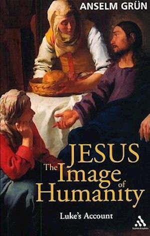 Jesus: The Image of Humanity: Luke's Account