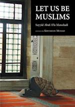 Let Us Be Muslims