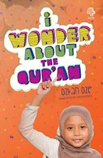 I Wonder About the Qur'an (I Wonder About Islam)