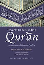 Towards Understanding the Qur'an af Sayyid Abul A'la Mawdudi