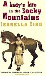 A Lady's Life In The Rocky Mountains (Virago classic non-fiction)