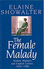 The Female Malady af Elaine Showalter