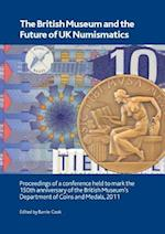 The British Museum and the Future of UK Numismatics (British Museum Research Publication, nr. 183)
