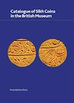 Catalogue of Sikh Coins in the British Museum (British Museum Research Publication, nr. 190)