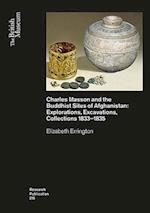 Charles Masson and the Buddhist Sites of Afghanistan (British Museum Research Publication, nr. 215)