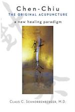 Chen Chiu the Original Acupuncture