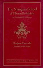 The Nyingma School of Tibetan Buddhism af Matthew Kapstein, Gyurme Dorje, Dudjom Rinpoche