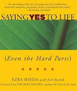 Saying Yes to Life af Josh Bartok, Ezra Bayda
