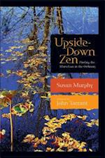 Upside-Down Zen af Susan Murphy