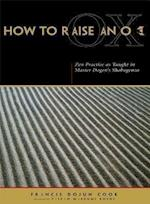 How to Raise an Ox af Eihei Dogen, Francis Dojun Cook