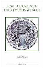 1659: The Crisis of the Commonwealth (ROYAL HISTORICAL SOCIETY STUDIES IN HISTORY NEW SERIES, nr. 38)