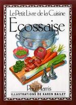Le Petit Livre de la Cuisine Ecossaise (International little cookbooks)
