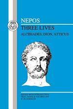 Nepos: Three Lives: Alcibiades, Dion and Atticus af Nepos, Cornelius Nepos