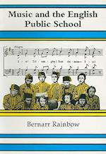 Music and the English Public School (Classic Texts in Music Education, nr. 20)