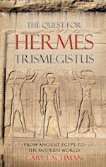 The Quest for Hermes Trismegistus af Gary Lachman