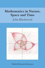 Mathematics in Nature, Space and Time (Waldorf Education Resources)
