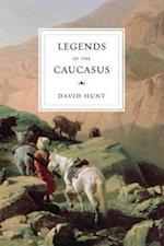 Legends of the Caucasus af David Hunt