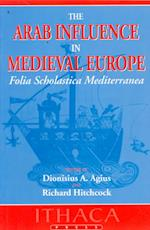 The Arab Influence in Medieval Europe af Dionisius Agius