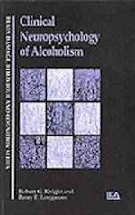 Clinical Neuropsychology of Alcoholism (Brain Damage Behaviour Cognition Hardcover)