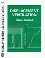 Displacement Ventilation (Control of the Built Environment S, nr. 1)