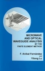 Microwave and Optical Waveguide Analysis by the Finite Element Method (Electronic Electrical Engineering Research Studies Optoelectronics S, nr. 3)