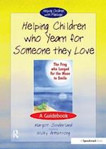 Helping Children Who Yearn for Someone They Love (Helping Children with Feelings)