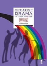 Creative Drama in Groupwork (Creative Activities in Groupwork)