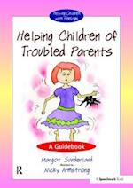 Helping Children of Troubled Parents (Helping Children with Feelings)