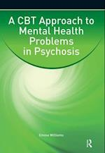 A CBT Approach to Mental Health Problems in Psychosis af Emma Williams