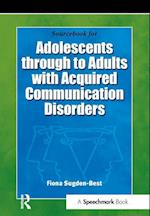 Sourcebook for Adolescents Through to Adults with Acquired Communication Disorders
