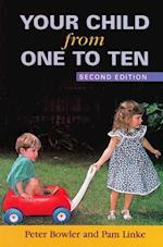 Your Child from One to Ten af Pam Linke, Peter Bowler