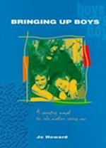Bringing Up Boys af Jo Howard