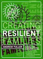 Creating Resilient Families af Andrew Fuller