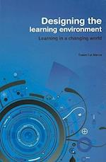 Designing the Learning Environment (Learning in a Changing World)