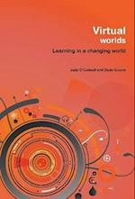 Virtual Worlds (Learning in a Changing World)