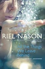 All the Things We Leave Behind af Riel Nason