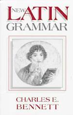 New Latin Grammar af Charles Edwin Bennett